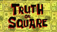 Truth or Square Defense Squad
